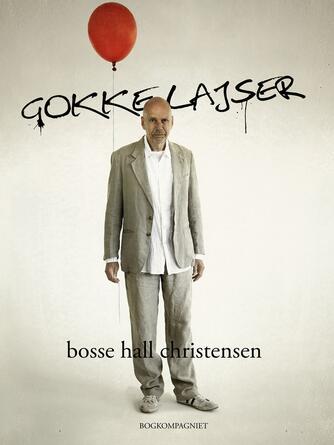 Bosse Hall Christensen: Gokkelajser
