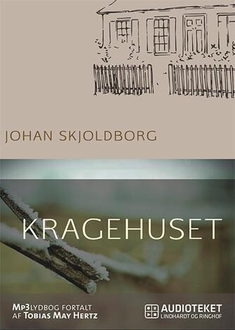 Johan Skjoldborg: Kragehuset