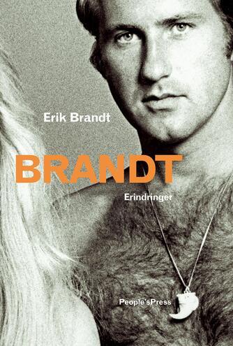 Erik Brandt (f. 1943): Brandt : erindringer