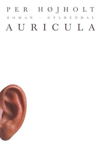 Per Højholt: Auricula : roman