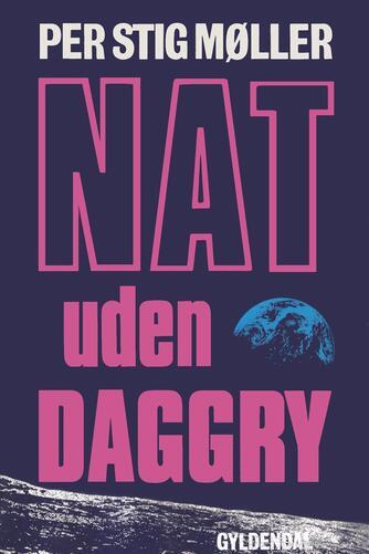 Per Stig Møller (f. 1942): Nat uden daggry