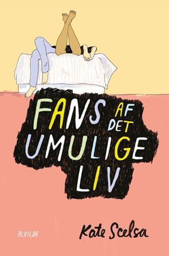 Kate Scelsa: Fans af det umulige liv