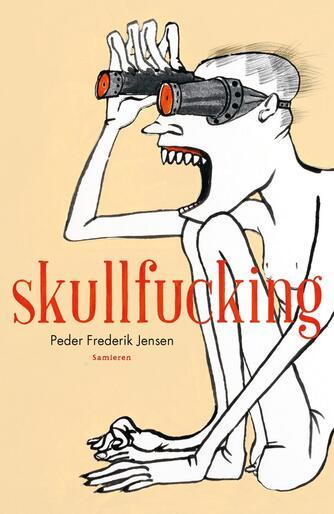 Peder Frederik Jensen: Skullfucking