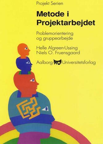 Niels Fruensgaard, Helle Algreen-Ussing: Metode i projektarbejdet : problemorientering og gruppearbejde
