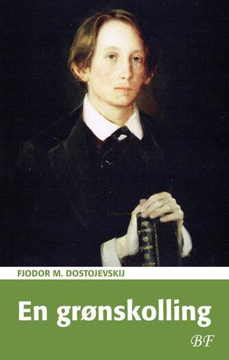 F. M. Dostojevskij: En grønskolling