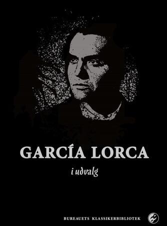Federico García Lorca: García Lorca i udvalg