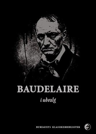 Charles Baudelaire: Baudelaire i udvalg