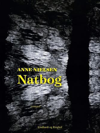 Anne Nielsen (f. 1967): Natbog : roman