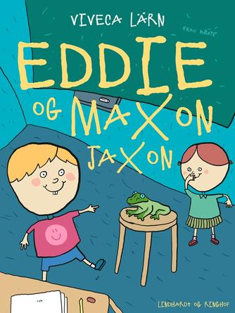 Viveca Lärn: Eddie og Maxon Jaxon