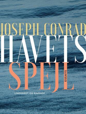 Joseph Conrad: Havets spejl : essays