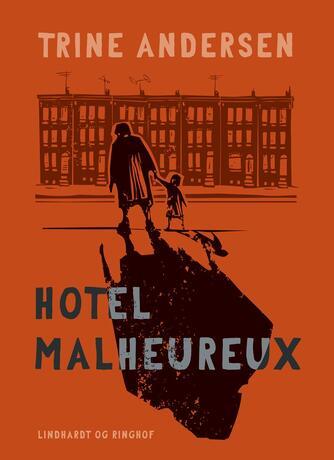 Trine Andersen (f. 1969): Hotel Malheureux