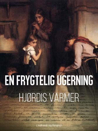 Hjørdis Varmer: En frygtelig ugerning