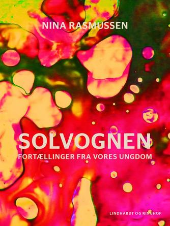 Nina Rasmussen (f. 1942): Solvognen : fortællinger fra vores ungdom