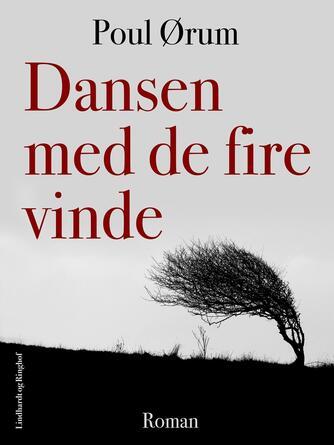 Poul Ørum (f. 1919): Dansen med de fire vinde : roman