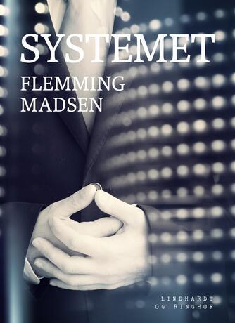 Flemming Madsen (f. 1912): Systemet