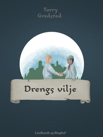 Torry Gredsted: Drengs vilje