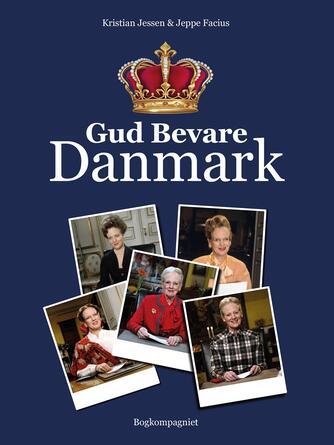 Kristian Jessen, Jeppe Facius: Gud bevare Danmark