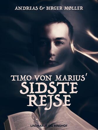 Andreas Møller (f. 1977): Timo von Marius' sidste rejse