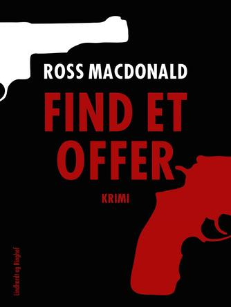 Ross Macdonald: Find et offer : krimi