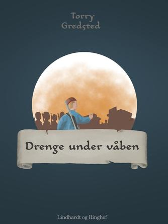 Torry Gredsted: Drenge under våben
