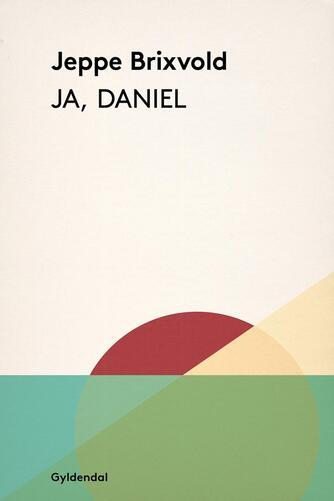 Jeppe Brixvold: Ja, Daniel