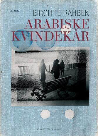 Birgitte Rahbek: Arabiske kvindekår