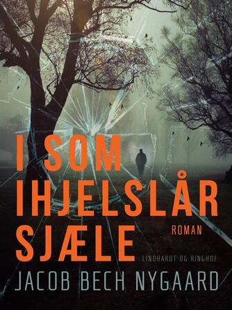 J. Bech Nygaard: I som ihjelslår sjæle : roman