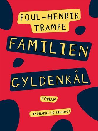 Poul-Henrik Trampe: Familien Gyldenkål : roman
