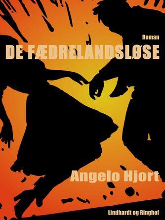 Angelo Hjort: De fædrelandsløse : roman