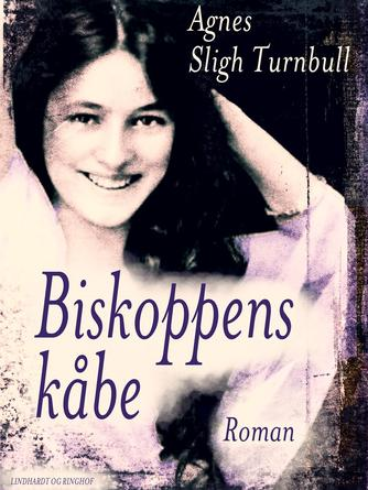Agnes Sligh Turnbull: Biskoppens kåbe : roman
