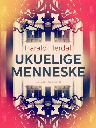 Harald Herdal: Ukuelige menneske