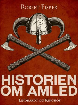 Robert Fisker: Historien om Amled