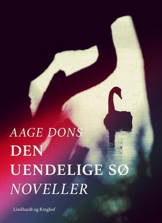 Aage Dons: Den uendelige sø : noveller