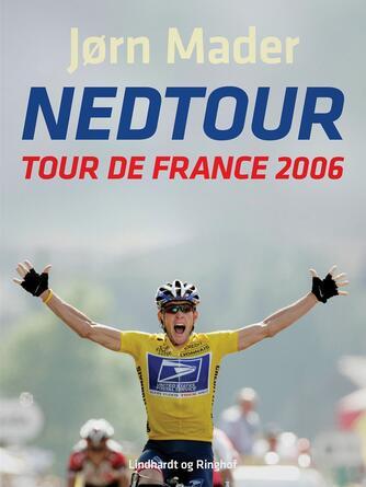 Jørn Mader: Nedtour : Tour de France 2006