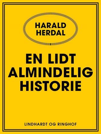 Harald Herdal: En lidt almindelig historie