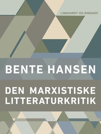 Bente Hansen (f. 1940): Den marxistiske litteraturkritik