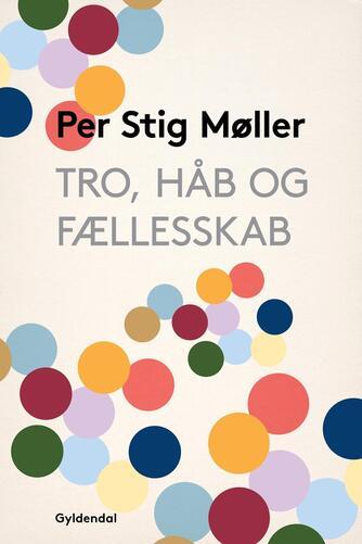 Per Stig Møller (f. 1942): Tro, håb og fællesskab