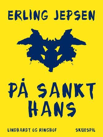 Erling Jepsen (f. 1956): På Sankt Hans : skuespil