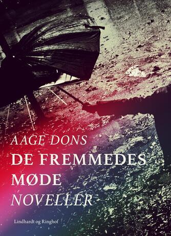 Aage Dons: De fremmedes møde : noveller