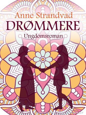 Anne Strandvad: Drømmere : ungdomsroman