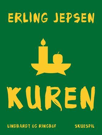 Erling Jepsen (f. 1956): Kuren : skuespil