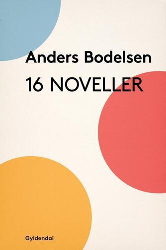 Anders Bodelsen: 16 noveller