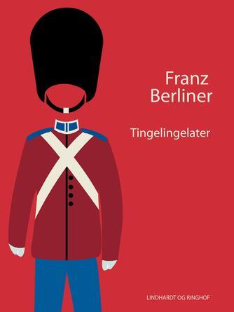 Franz Berliner: Tingelingelater