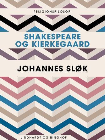 Johannes Sløk: Shakespeare og Kierkegaard