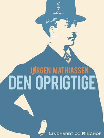 Jørgen Mathiassen: Den oprigtige