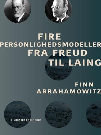Finn Abrahamowitz: Fire personlighedsmodeller fra Freud til Laing