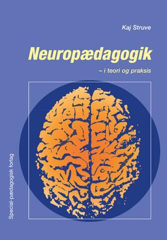 Kaj Struve: Neuropædagogik - i teori og praksis