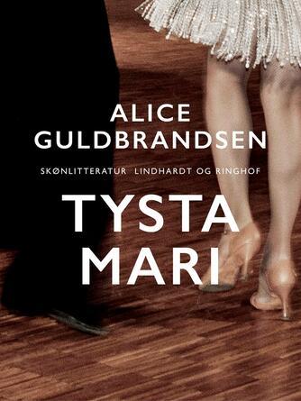 Alice Guldbrandsen: Tysta Mari