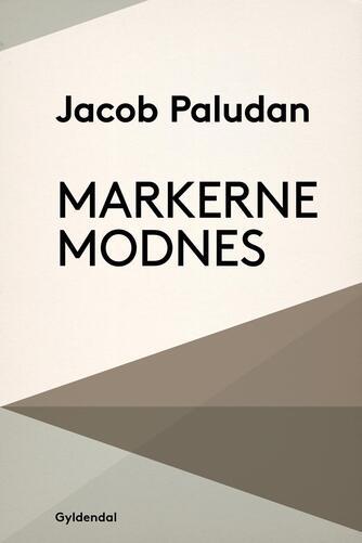 Jacob Paludan: Markerne modnes