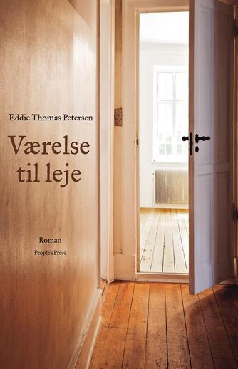 Eddie Thomas Petersen (f. 1951): Værelse til leje : roman